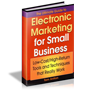The Ultimate Guide to Electronic Marketing for Small Business